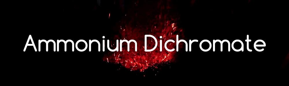 Combustion - Ammonium Dichromate